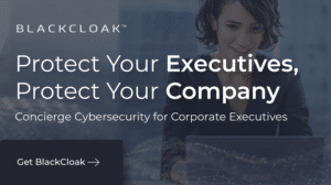 BlackCloak Ads-Protect Your Company